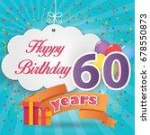 60 th birthday celebration... | Shutterstock .eps vector #678550873