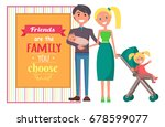 friends are family you choose...   Shutterstock .eps vector #678599077