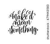 make it mean something black... | Shutterstock .eps vector #679443583