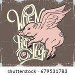 when pigs fly. quote... | Shutterstock .eps vector #679531783