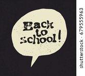 back to school  sign in speech... | Shutterstock .eps vector #679555963