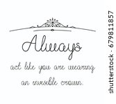 always act like you are wearing ... | Shutterstock . vector #679811857