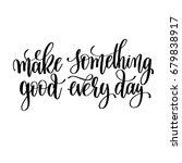 make something good every day... | Shutterstock .eps vector #679838917