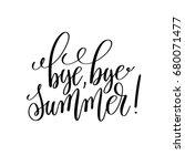 bye  bye summer  black and... | Shutterstock . vector #680071477