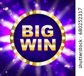 a big win. online casino.... | Shutterstock .eps vector #680252317
