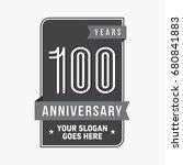 100 years anniversary design... | Shutterstock .eps vector #680841883