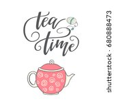 "handwritten phrase ""tea time""....   Shutterstock .eps vector #680888473"