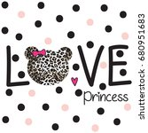love princess text with teddy... | Shutterstock .eps vector #680951683