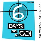 six days to go retro poster | Shutterstock .eps vector #681042877
