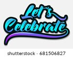 let's celebrate   typography  ... | Shutterstock .eps vector #681506827