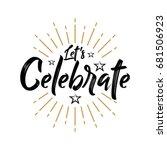 let's celebrate   vintage... | Shutterstock .eps vector #681506923