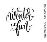 winter fun hand lettering...   Shutterstock .eps vector #681589093