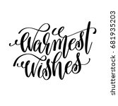 warmest wishes hand lettering... | Shutterstock .eps vector #681935203