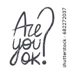 are you ok  question of... | Shutterstock .eps vector #682272037