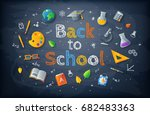 black chalkboard with back to... | Shutterstock .eps vector #682483363
