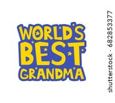 worlds best grandma letters fun ... | Shutterstock .eps vector #682853377