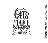 cats make me happy   hand drawn ... | Shutterstock .eps vector #682968703