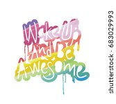 wake up and be awesome  ...   Shutterstock .eps vector #683029993