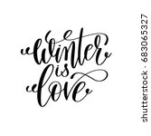 winter is love hand lettering... | Shutterstock .eps vector #683065327