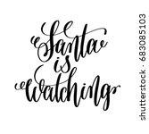santa watching hand lettering... | Shutterstock .eps vector #683085103