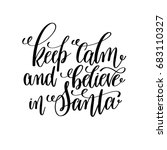 keep calm and believe in santa... | Shutterstock .eps vector #683110327