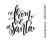from santa hand lettering... | Shutterstock . vector #683131087