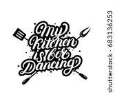 my kitchen is for dancing hand... | Shutterstock .eps vector #683136253