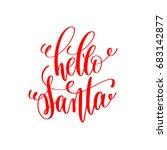 hello santa hand lettering...   Shutterstock . vector #683142877