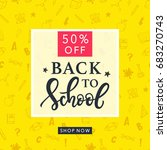 back to school sale banner... | Shutterstock .eps vector #683270743