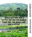Small photo of Inspirational travel quote I would rather own a little and see the world than own the world and see a little
