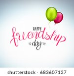 happy friendship day  holiday... | Shutterstock .eps vector #683607127