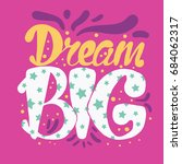 motivation and dream lettering... | Shutterstock .eps vector #684062317