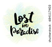 lost in paradise calligraphy... | Shutterstock .eps vector #684117403