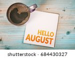 hello august note on a napkin... | Shutterstock . vector #684430327