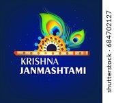 happy janmashtami  beautiful... | Shutterstock .eps vector #684702127