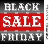 black friday sale vector banner ... | Shutterstock .eps vector #684704113