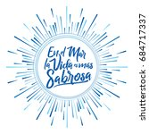 en el mar la vida es mas... | Shutterstock .eps vector #684717337