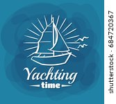 yachting time. white lettering... | Shutterstock .eps vector #684720367