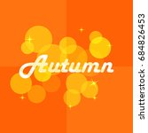abstract autumn background with ... | Shutterstock . vector #684826453