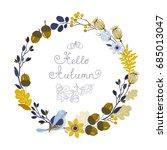 autumn wreath with bird ... | Shutterstock .eps vector #685013047