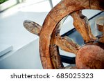 wooden and vintage old steering ... | Shutterstock . vector #685025323