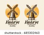 bakery  bakehouse logo or label.... | Shutterstock .eps vector #685302463