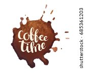coffee time hand drawn... | Shutterstock .eps vector #685361203