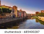 girona. multi colored facades...   Shutterstock . vector #685400287