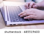 woman hand typing on laptop...   Shutterstock . vector #685519603