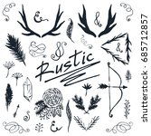 rustic design set. hand drawn... | Shutterstock . vector #685712857
