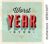 vintage style postcard   worst... | Shutterstock .eps vector #685815697