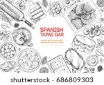 spanish tapas  top view frame.... | Shutterstock .eps vector #686809303