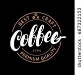 coffee handwritten lettering... | Shutterstock . vector #687322153