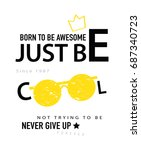born to be awesome  just be... | Shutterstock .eps vector #687340723